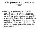 is long term trend upwards for yuan