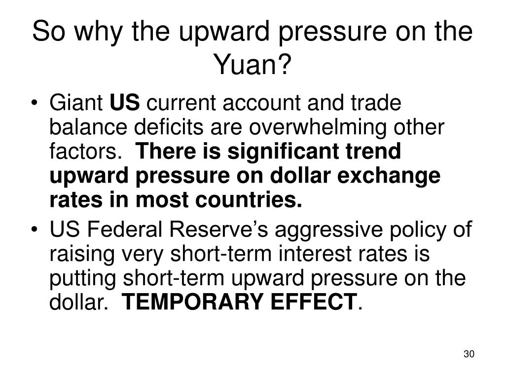So why the upward pressure on the Yuan?