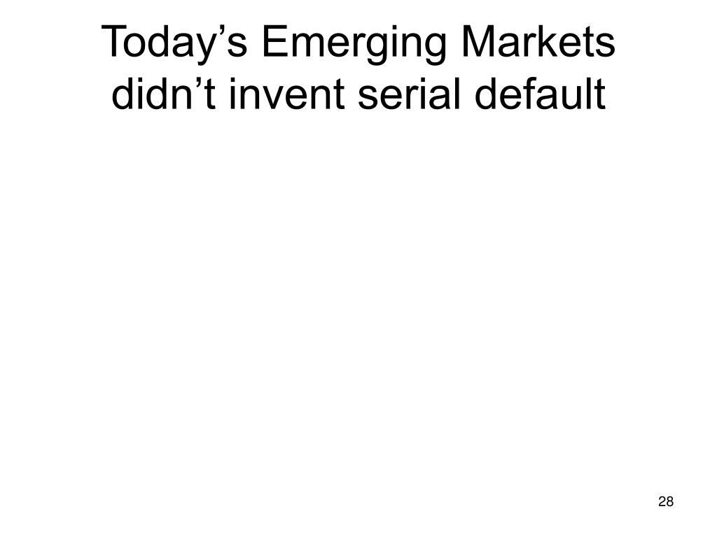 Today's Emerging Markets didn't invent serial default