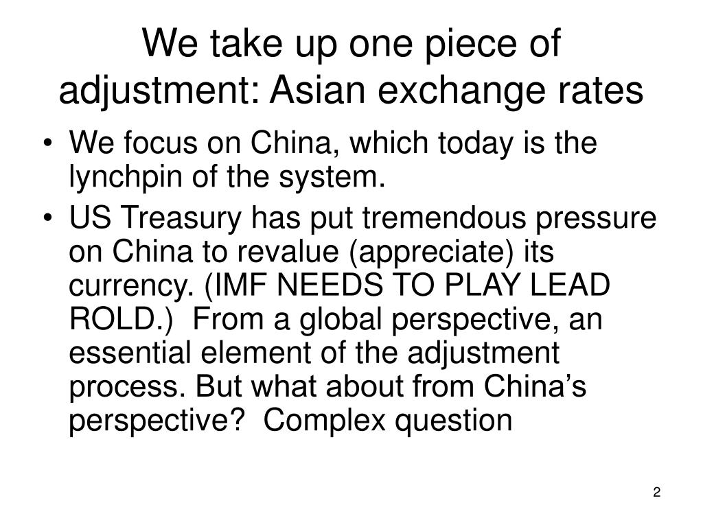 We take up one piece of adjustment: Asian exchange rates