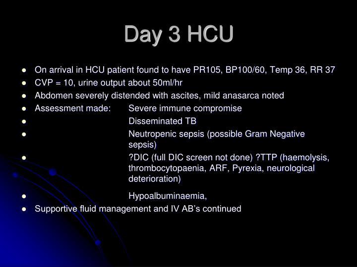 Day 3 HCU