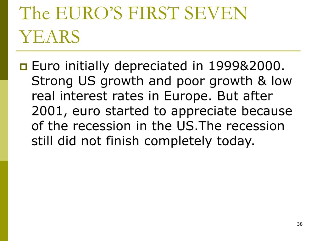 The EURO'S FIRST SEVEN YEARS
