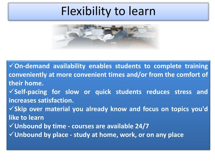 Flexibility to learn