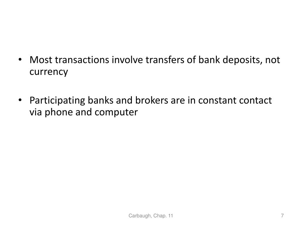 Most transactions involve transfers of bank deposits, not currency