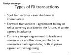 types of fx transactions