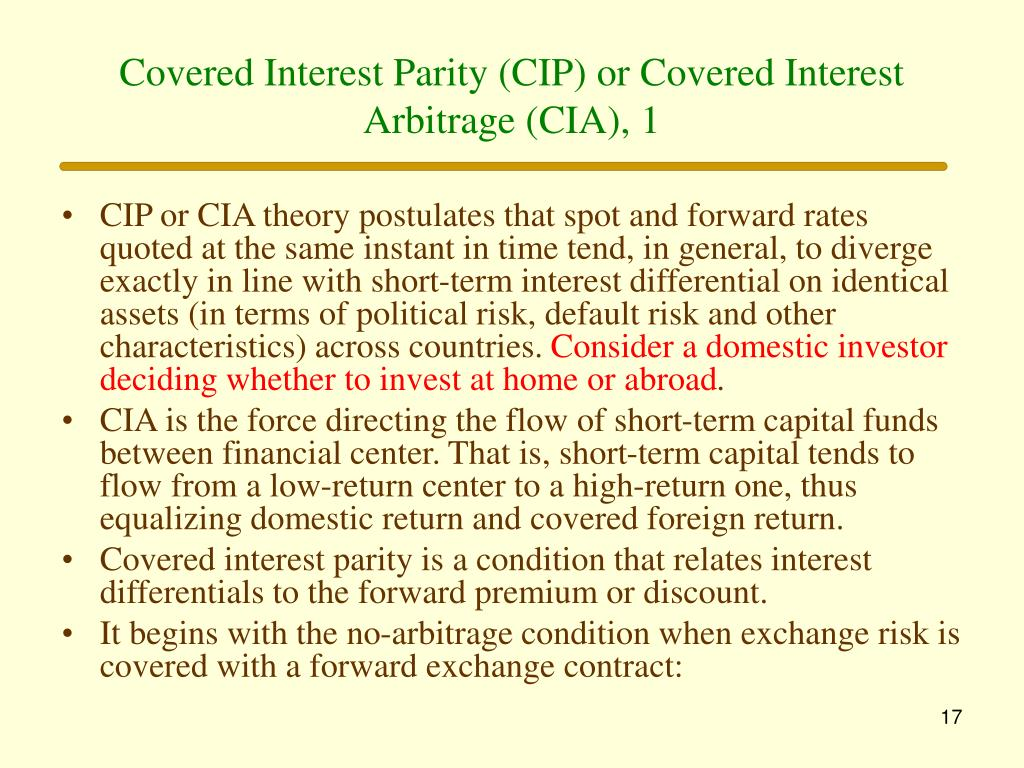 Covered Interest Parity (CIP) or Covered Interest Arbitrage (CIA), 1