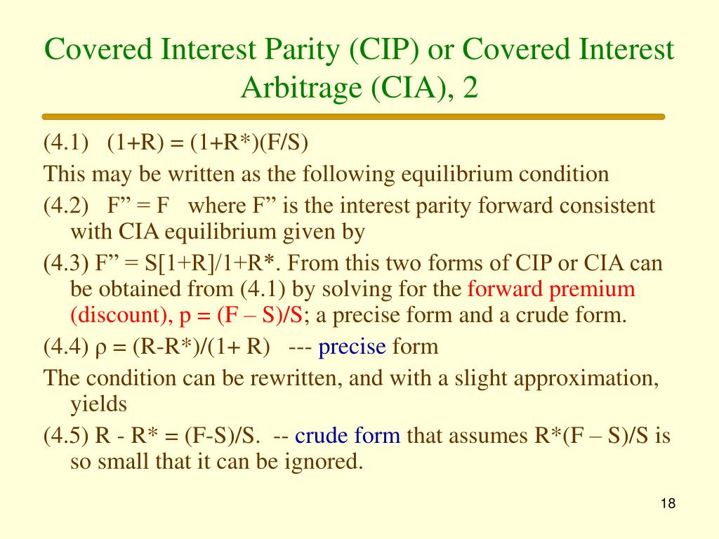 Covered Interest Parity (CIP) or Covered Interest Arbitrage (CIA), 2