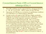 covered interest parity cip or covered interest arbitrage cia 4