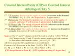 covered interest parity cip or covered interest arbitrage cia 5