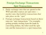 foreign exchange transactions spot transactions