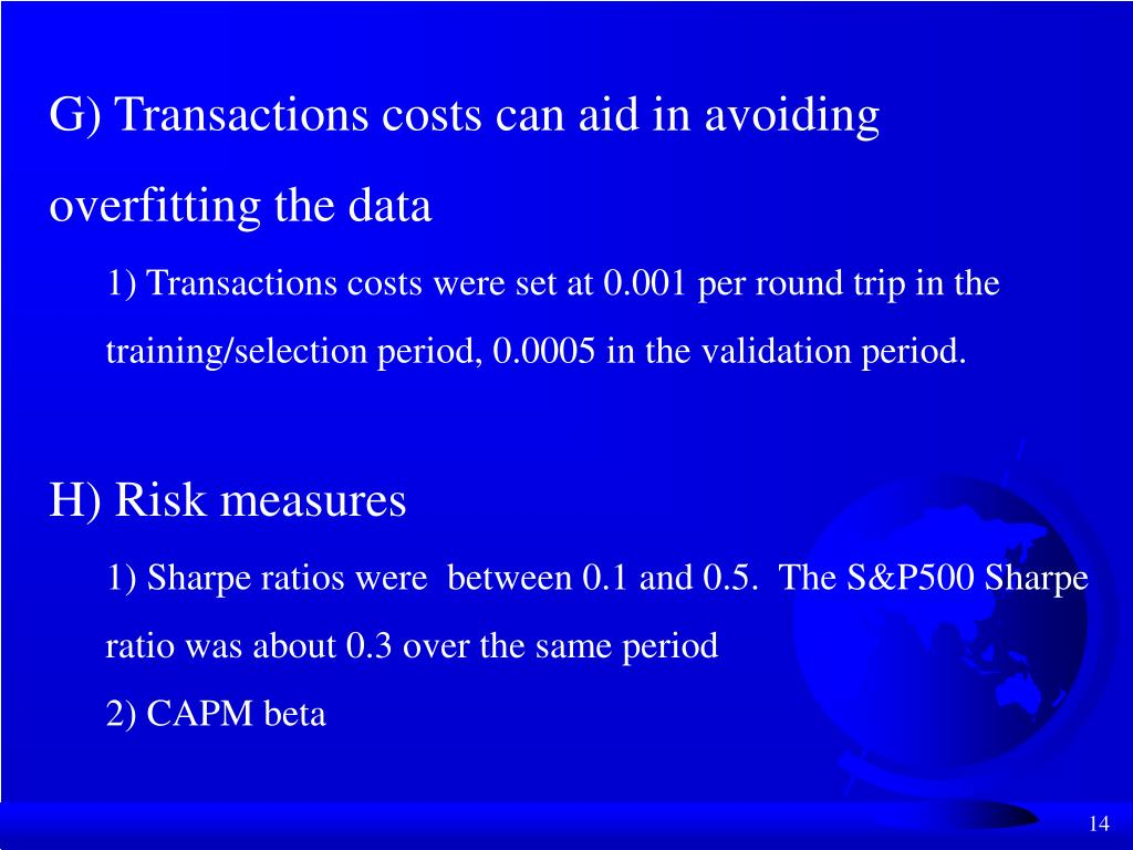 G) Transactions costs can aid in avoiding overfitting the data