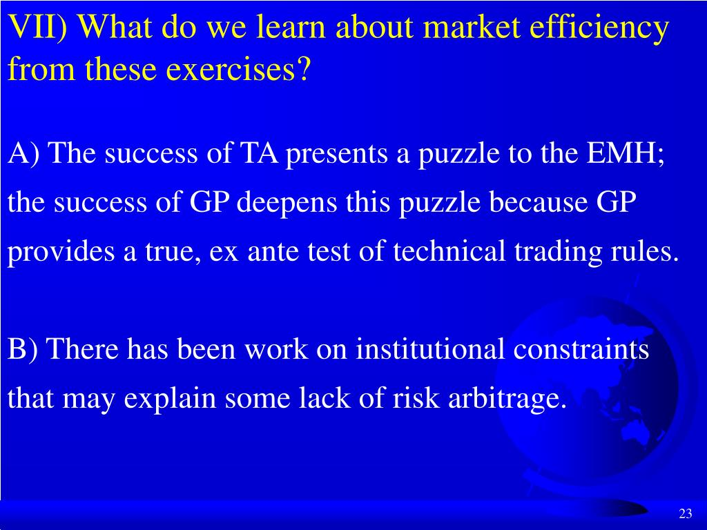 VII) What do we learn about market efficiency from these exercises?