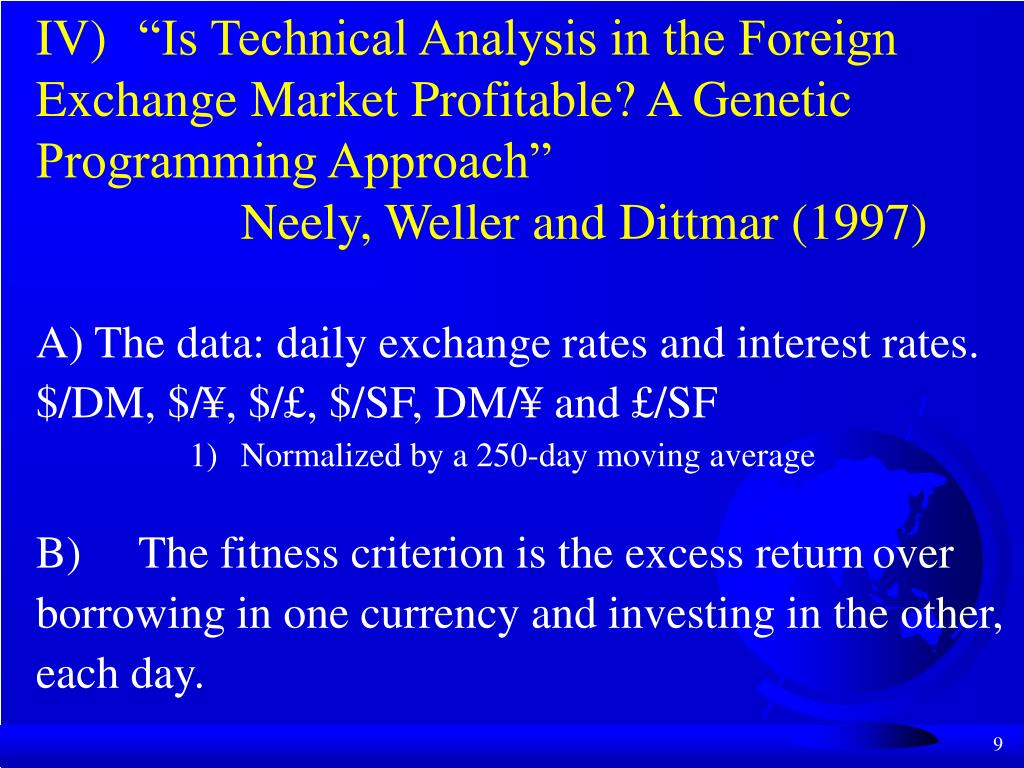"""IV)""""Is Technical Analysis in the Foreign Exchange Market Profitable? A Genetic Programming Approach"""""""