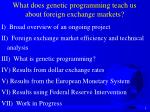 what does genetic programming teach us about foreign exchange markets