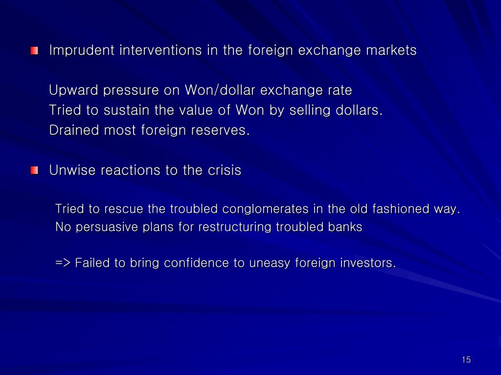Imprudent interventions in the foreign exchange markets
