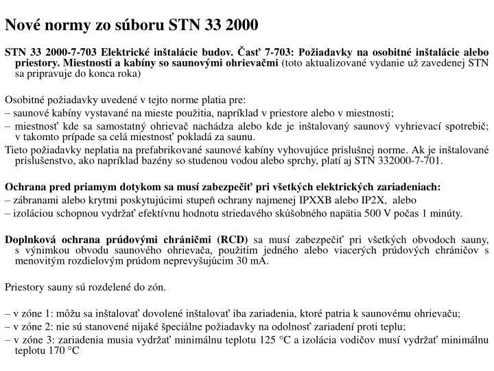 Nové normy zo súboru STN 33 2000