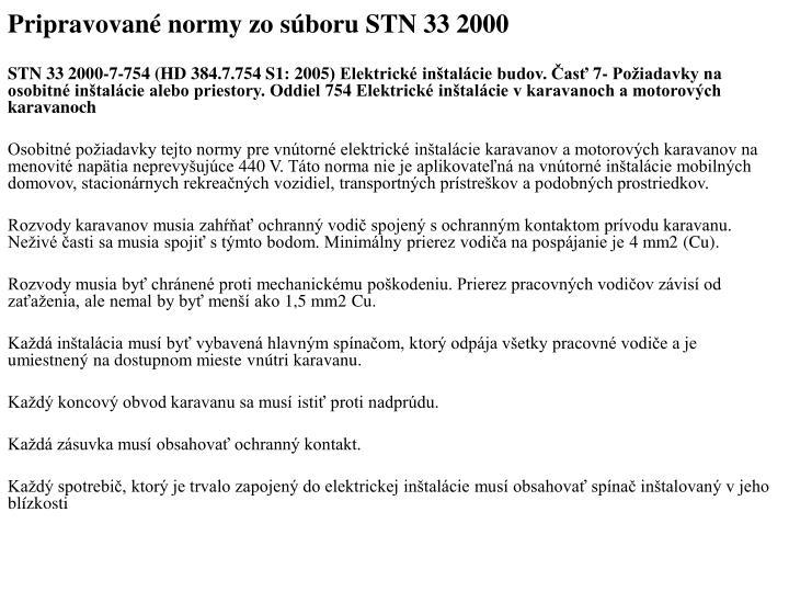 Pripravované normy zo súboru STN 33 2000