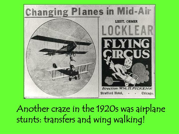 Another craze in the 1920s was airplane stunts: transfers and wing walking!