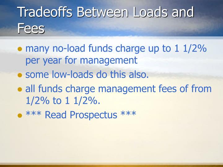 Tradeoffs Between Loads and Fees