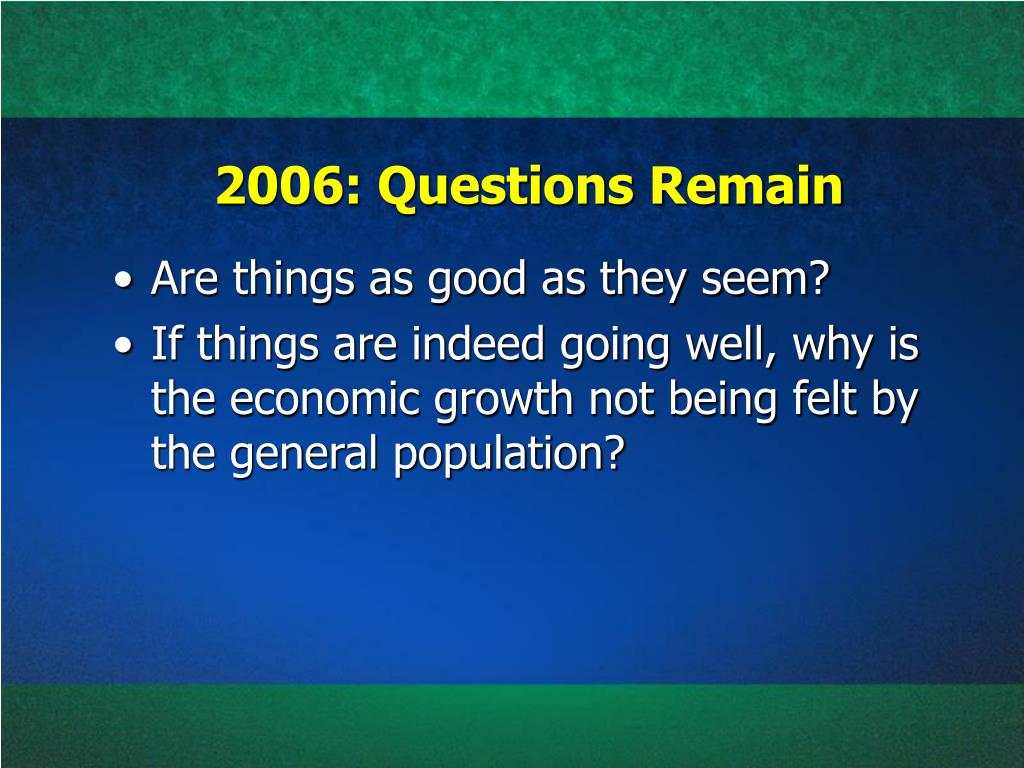 2006: Questions Remain