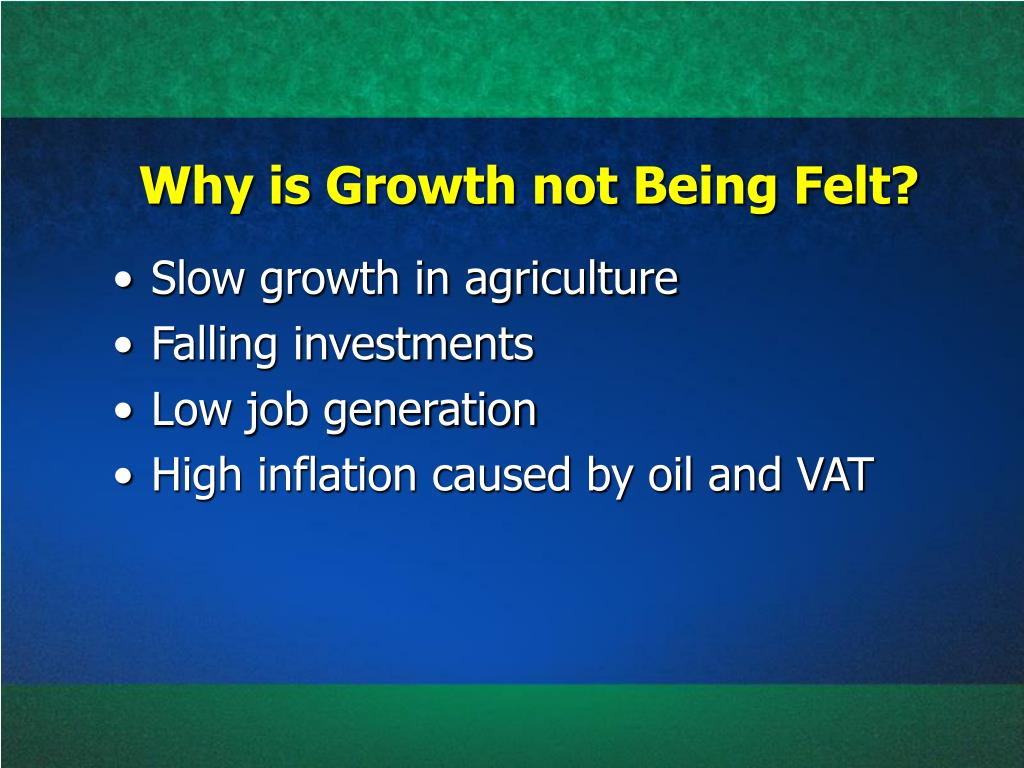 Why is Growth not Being Felt?