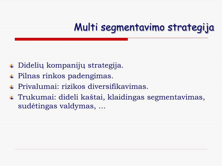 Multi segmentavimo strategija