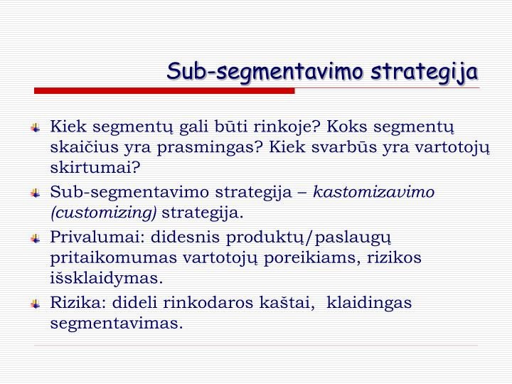 Sub-segmentavimo strategija