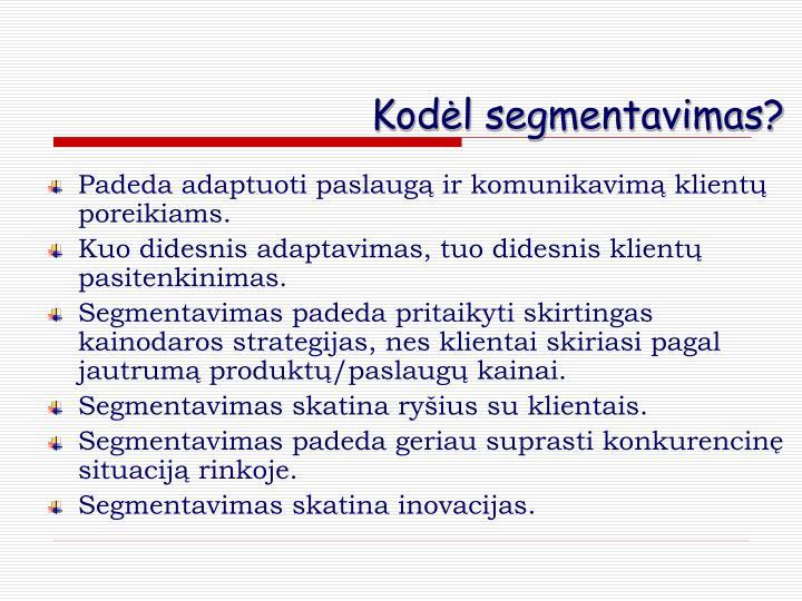 Kodėl segmentavimas?