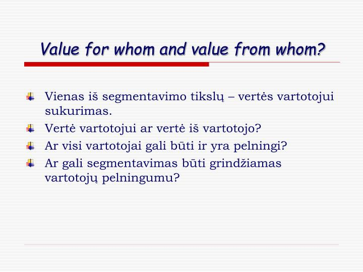 Value for whom and value from whom?