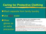 caring for protective clothing