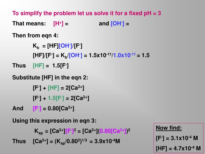 To simplify the problem let us solve it for a fixed pH = 3