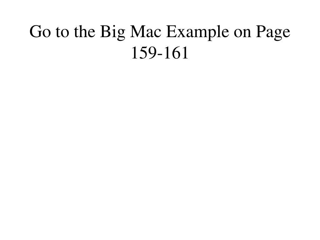 Go to the Big Mac Example on Page 159-161