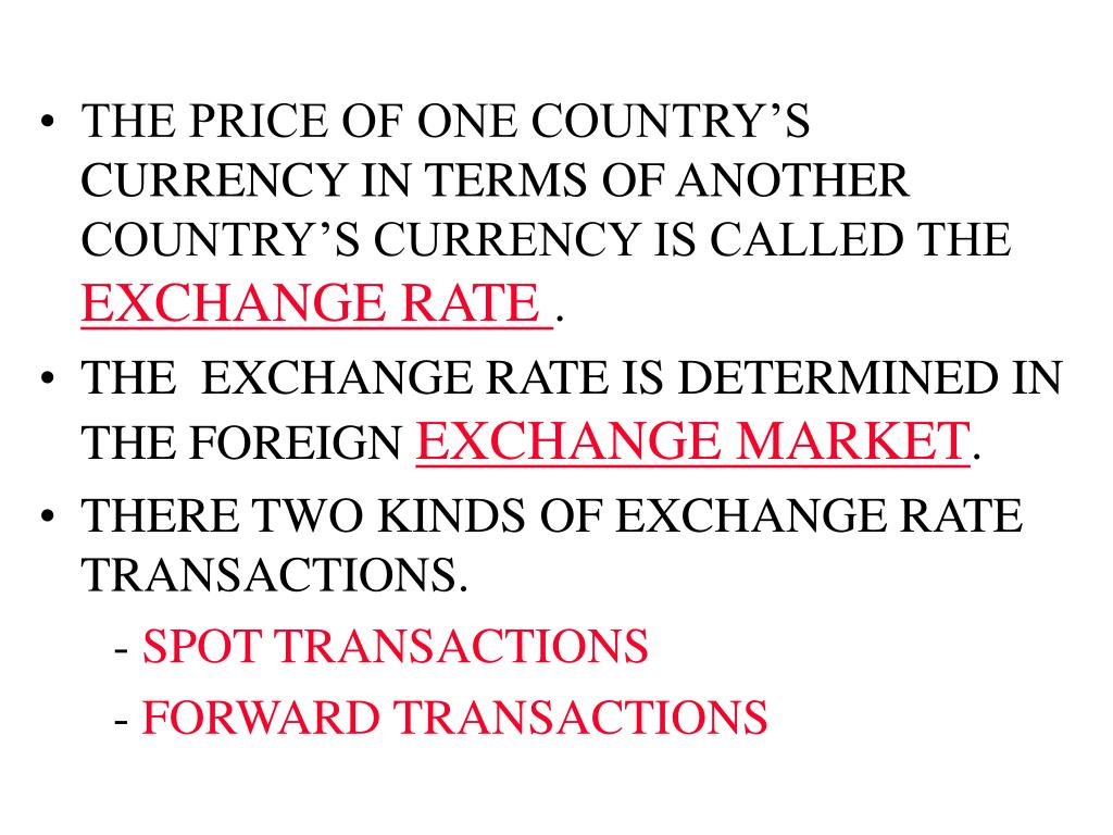 THE PRICE OF ONE COUNTRY'S CURRENCY IN TERMS OF ANOTHER COUNTRY'S CURRENCY IS CALLED THE