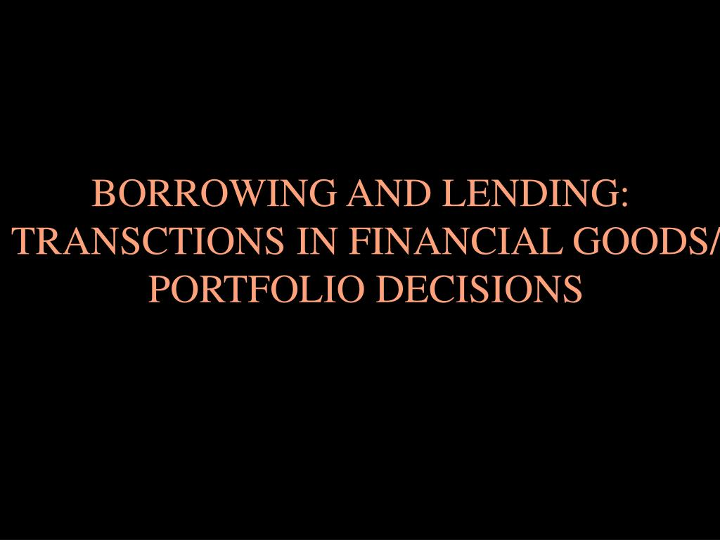 BORROWING AND LENDING: