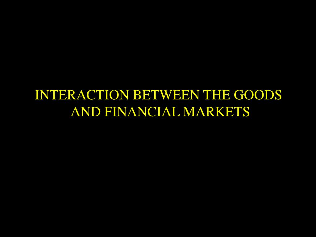 INTERACTION BETWEEN THE GOODS