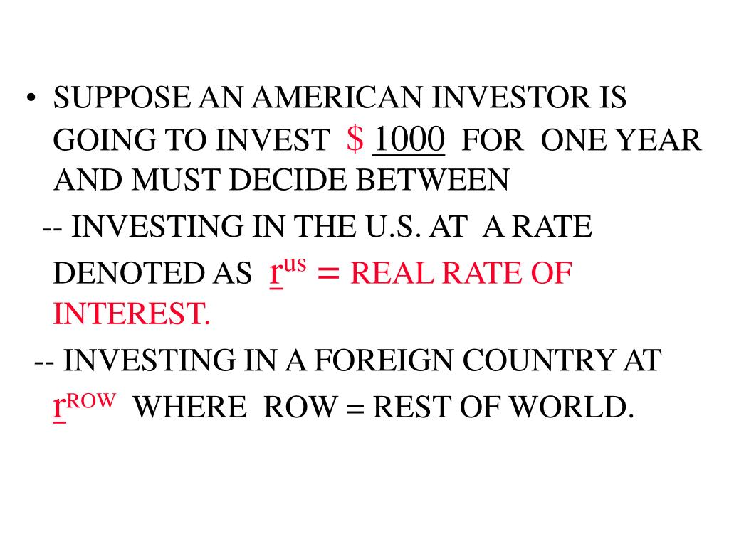 SUPPOSE AN AMERICAN INVESTOR IS GOING TO INVEST