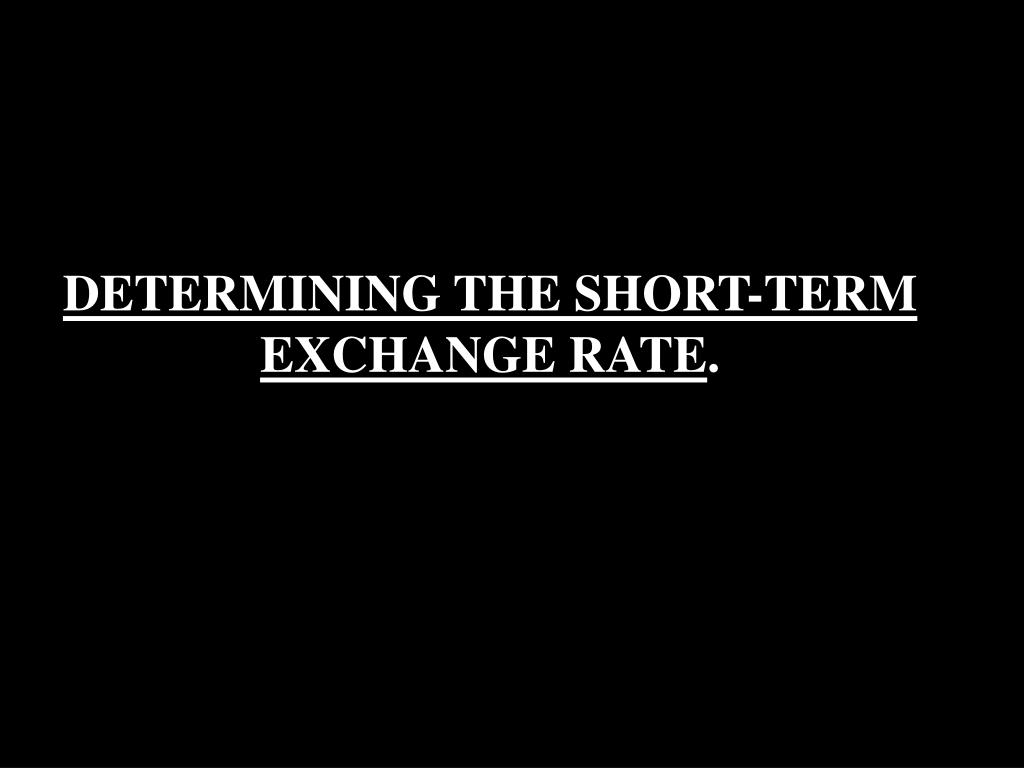 DETERMINING THE SHORT-TERM