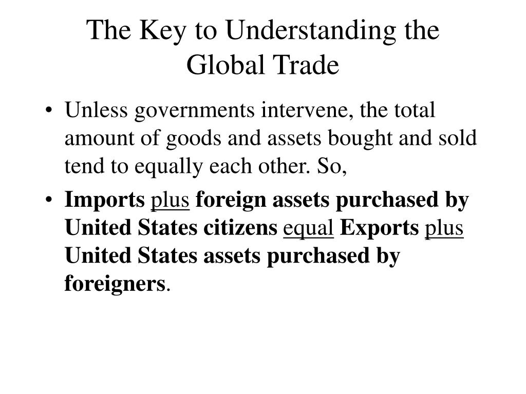 The Key to Understanding the Global Trade