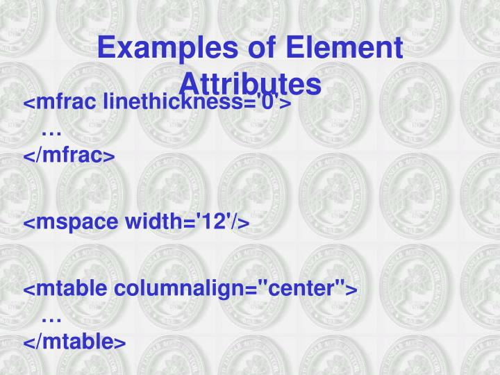 Examples of Element Attributes