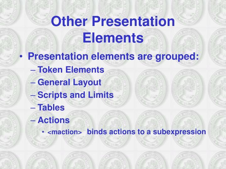 Other Presentation Elements