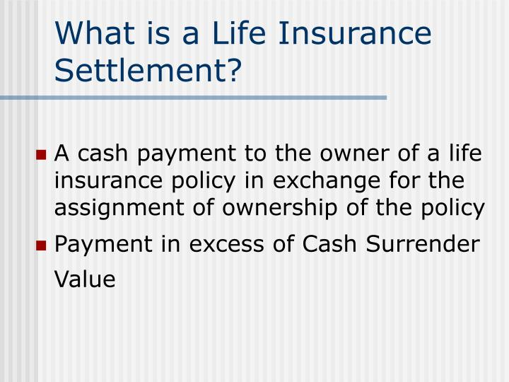 What is a Life Insurance Settlement?