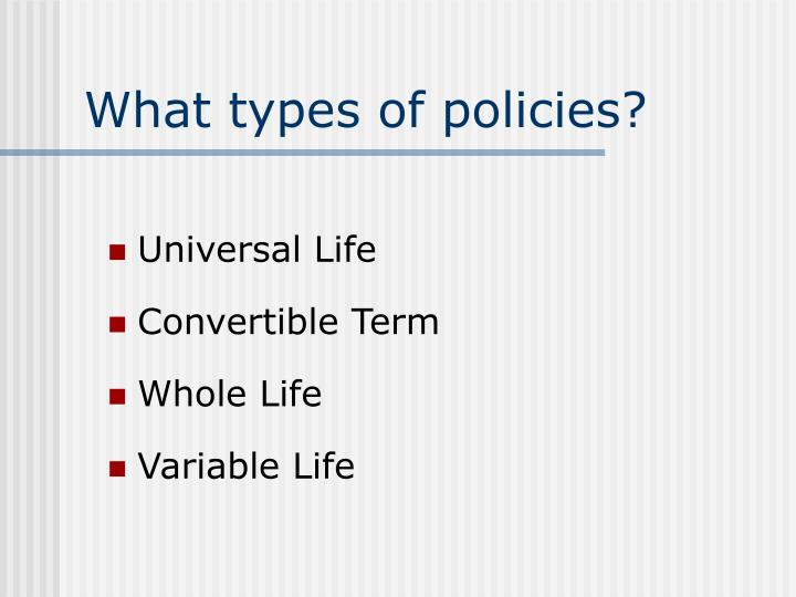 What types of policies?
