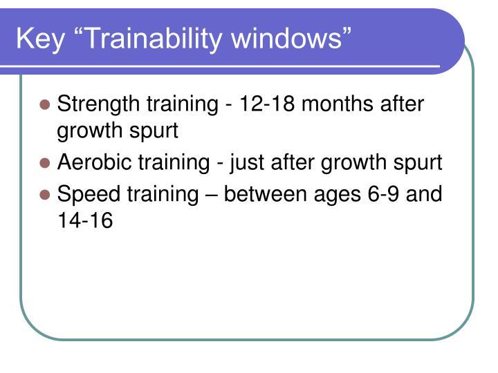 "Key ""Trainability windows"""
