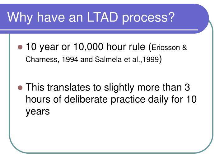 Why have an LTAD process?