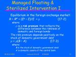 managed floating sterilized intervention i