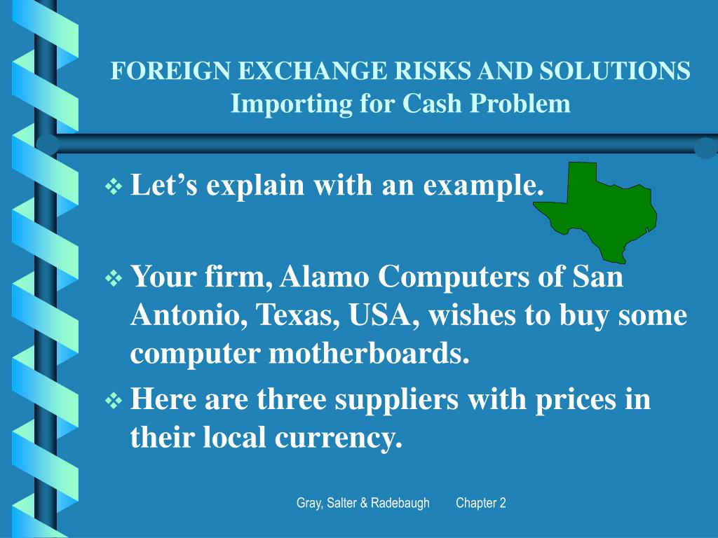 FOREIGN EXCHANGE RISKS AND SOLUTIONS