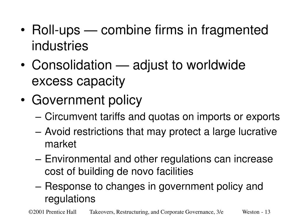 Roll-ups — combine firms in fragmented industries
