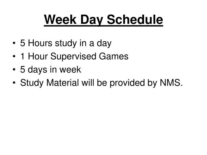 Week Day Schedule