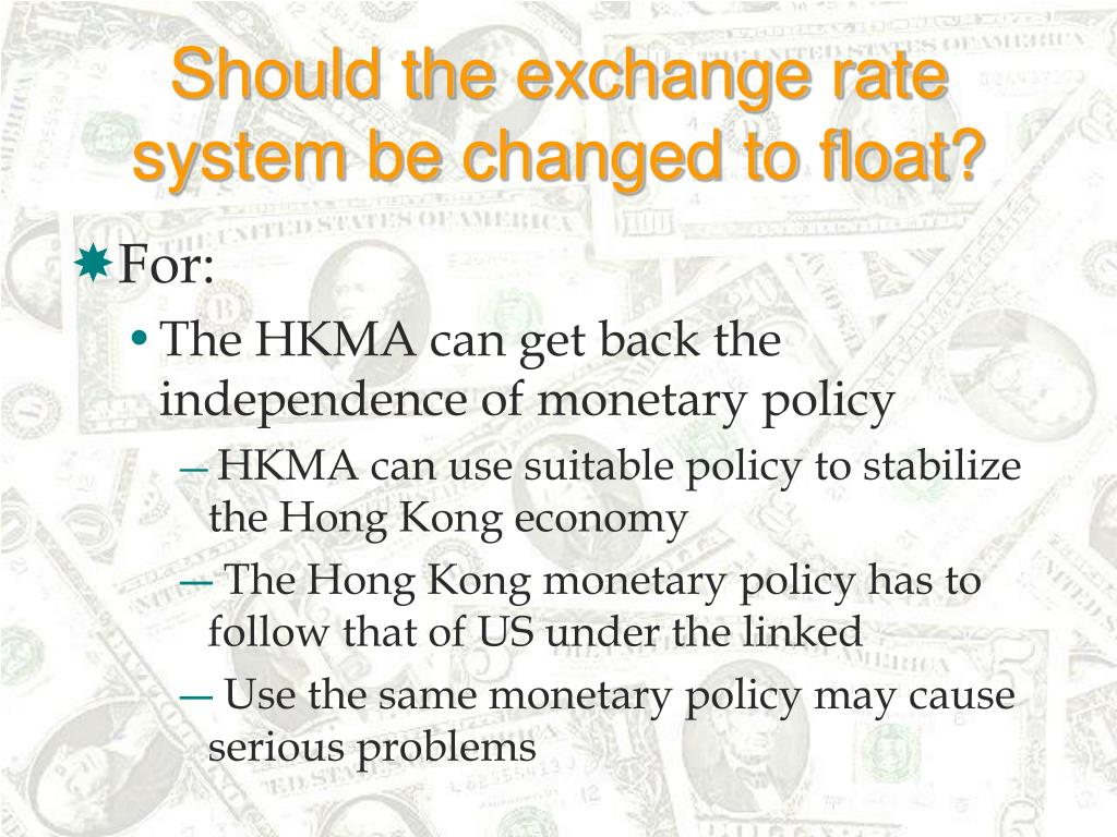 Should the exchange rate system be changed to float?
