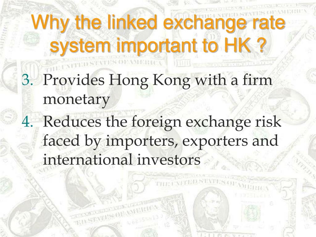 Why the linked exchange rate system important to HK ?
